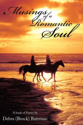 Musings of a Romantic Soul by Debra (Brock) Bateman image