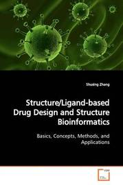 Structure/Ligand-Based Drug Design and Structure Bioinformatics by Shuxing Zhang image