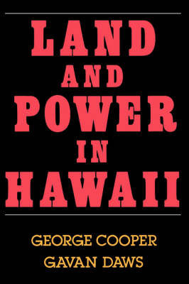 Land and Power in Hawaii by George Cooper