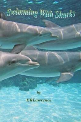 Swimming With Sharks by Elizabeth R Lawrence