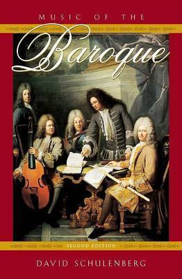 Music of the Baroque by David Schulenberg