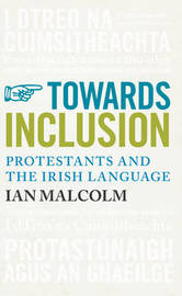 Towards Inclusion: Protestants and the Irish Language by Ian Malcolm image