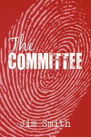 The Committee by Jim Smith, Jr.