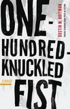 One-Hundred-Knuckled Fist: Stories by Dustin M Hoffman