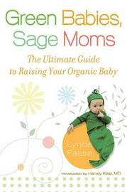Green Babies Sage Moms by Lynda Fassa