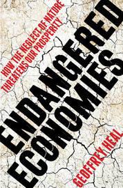 Endangered Economies by Geoffrey Heal
