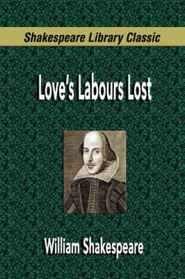 Love's Labours Lost (Shakespeare Library Classic) by William Shakespeare image