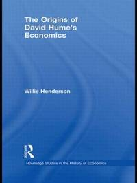 The Origins of David Hume's Economics by Willie Henderson