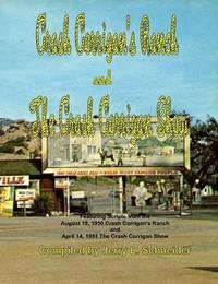 Crash Corrigan's Ranch and the Crash Corrigan Show by Jerry L Schneider