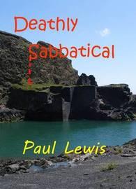 Deathly Sabbatical by Paul Lewis