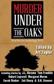 Murder Under the Oaks by Art Taylor