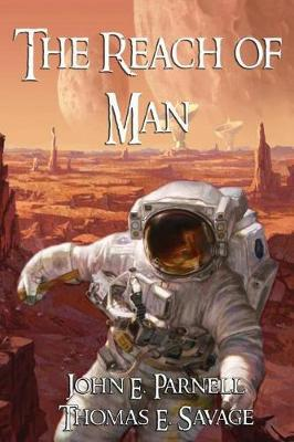 The Reach of Man - Large Type Edition by John E Parnell