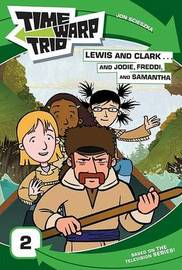 Lewis and Clark... and Jodie, Freddi, and Samantha by Jon Scieszka image