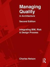 Managing Quality in Architecture by Charles E. Nelson