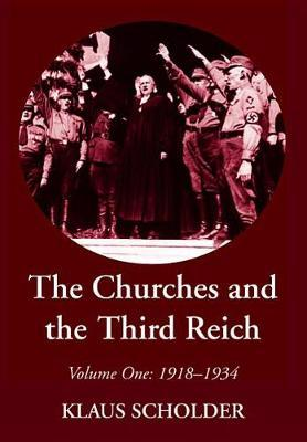 The Churches and the Third Reich by Klaus Scholder