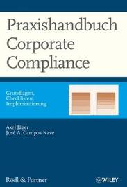 Praxishandbuch Corporate Compliance: Grundlagen, Checklisten, Implementierung by Axel Jager image