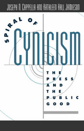 Spiral of Cynicism by Joseph N Cappella