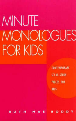 Minute Monologues for Kids by Ruth Mae Roddy image
