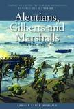 History of United States Naval Operations in World War II: v. 7: Aleutians, Gilberts and Marshalls, June 1942 - April 1944 by Samuel Eliot Morison