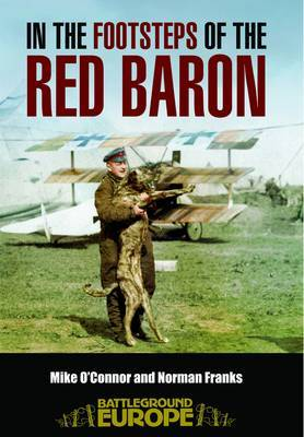 In the Footsteps of the Red Baron by Mike O'Connor