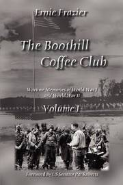 The Boothill Coffee Club Volume I: Wartime Memories of World War I and World War II by Ernie Frazier image