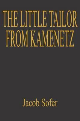 The Little Tailor from Kamenetz by Jacob Sofer