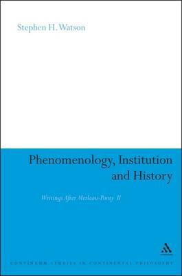 Phenomenology, Institution and History by Stephen H. Watson image