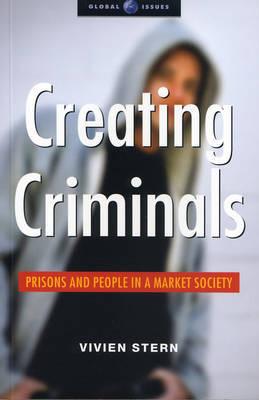 Creating Criminals by Vivien Stern