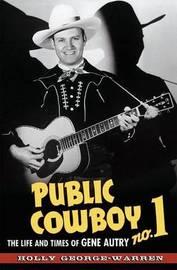 Public Cowboy No. 1 by Holly George-Warren