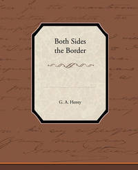 Both Sides the Border by G.A.Henty