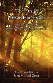 The Druid Grove Handbook by John Michael Greer
