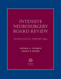 Intensive Neurosurgery Board Review by Thomas G. Psarros
