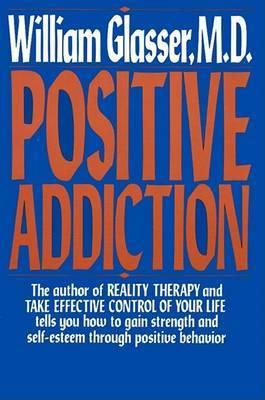 Positive Addiction by William Glasser