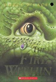 The Fire Within (Last Dragon Chronicles #1) (US Ed.) by Chris D'Lacey