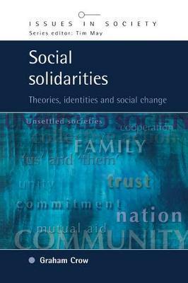 SOCIAL SOLIDARITIES by Graham Crow
