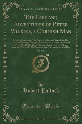 The Life and Adventures of Peter Wilkins, a Cornish Man, Vol. 2 of 2 by Robert Paltock image