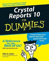 Crystal Reports 10 For Dummies by Allen G Taylor