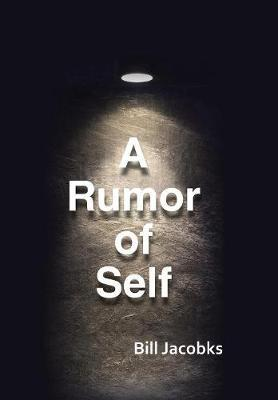 A Rumor of Self by Bill Jacobks image