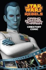 Grand Admiral Thrawn: A Star Wars Rebels Cinestory Comic by Disney