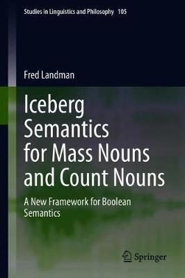 Iceberg Semantics for Mass Nouns and Count Nouns by Fred Landman