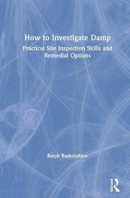 How to Investigate Damp by Ralph Burkinshaw