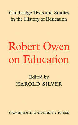 Cambridge Texts and Studies in the History of Education by Robert Owen image