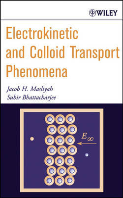 Electrokinetic and Colloid Transport Phenomena by Jacob H Masliyah image