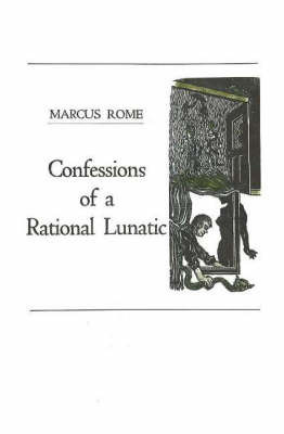 Confessions of a Rational Lunatic by Marcus Rome image