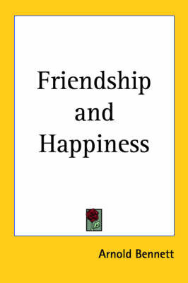 Friendship and Happiness by Arnold Bennett image