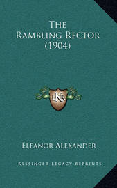 The Rambling Rector (1904) by Eleanor Alexander