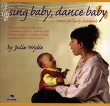 Sing Baby Dance Baby by Julie Wylie