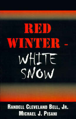 Red Winter-White Snow by Randell Cleveland Jr Bell