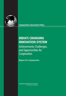 India's Changing Innovation System by Committee on Comparative Innovation Policy: Best Practice for the 21st Century