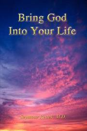 Bring God into Your Life by M. D. Seymour Rettek image